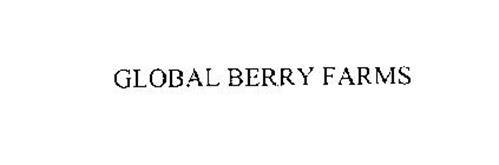 GLOBAL BERRY FARMS