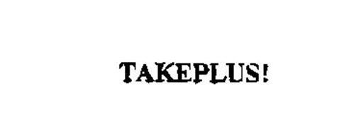 TAKEPLUS!