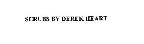 SCRUBS BY DEREK HEART