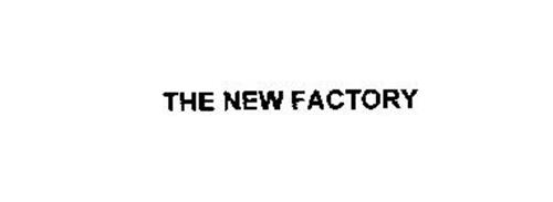 THE NEW FACTORY