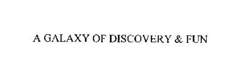 A GALAXY OF DISCOVERY & FUN