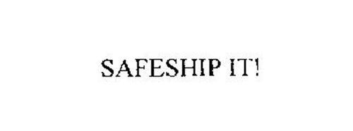 SAFESHIP IT!