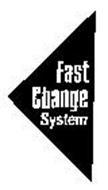 FAST CHANGE SYSTEM