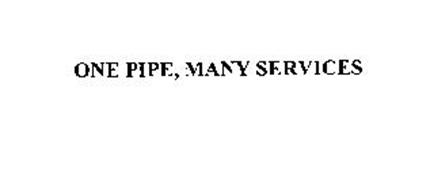 ONE PIPE, MANY SERVICES