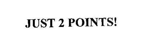 JUST 2 POINTS!