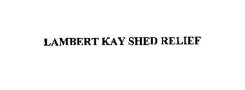 LAMBERT KAY SHED RELIEF