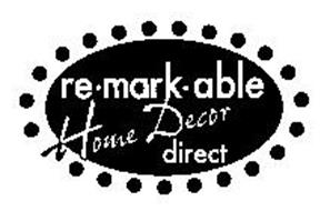 RE-MARK-ABLE HOME DECOR DIRECT