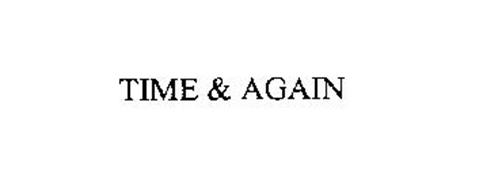 TIME & AGAIN
