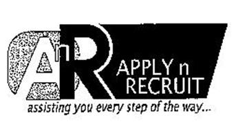 A N R APPLY N RECRUIT ASSISTING YOU EVERY STEP OF THE WAY...