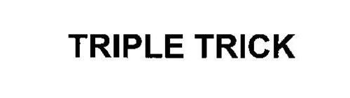 TRIPLE TRICK