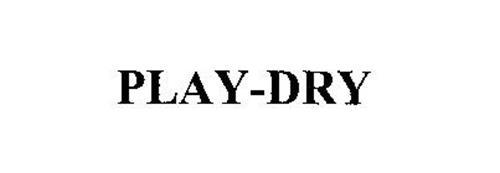 PLAY-DRY