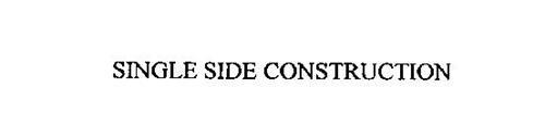 SINGLE SIDE CONSTRUCTION