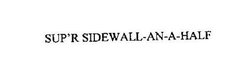 SUP'R SIDEWALL-AN-A-HALF