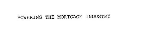POWERING THE MORTGAGE INDUSTRY