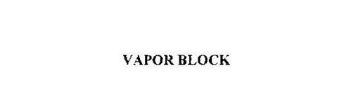VAPOR BLOCK