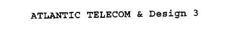 ATLANTIC TELECOM & DESIGN 3