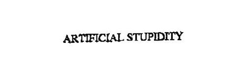 ARTIFICIAL STUPIDITY