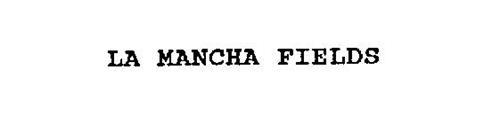 LA MANCHA FIELDS