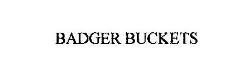 BADGER BUCKETS