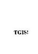 TGIS!