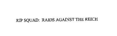 RIP SQUAD: RAIDS AGAINST THE REICH