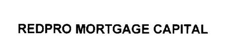 REDPRO MORTGAGE CAPITAL