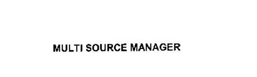 MULTI SOURCE MANAGER