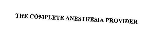 THE COMPLETE ANESTHESIA PROVIDER