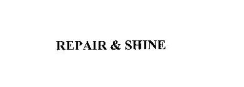 REPAIR & SHINE