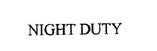 NIGHT DUTY