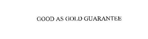 GOOD AS GOLD GUARANTEE