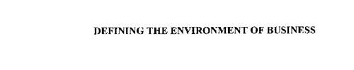 DEFINING THE ENVIRONMENT OF BUSINESS