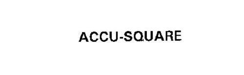 ACCU-SQUARE