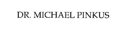 DR. MICHAEL PINKUS