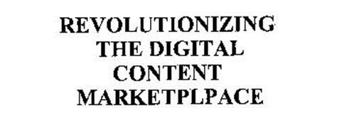 REVOLUTIONIZING THE DIGITAL CONTENT MARKETPLPACE