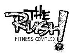 THE RUSH FITNESS COMPLEX 24 7