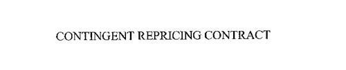 CONTINGENT REPRICING CONTRACT