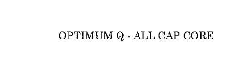 OPTIMUM Q - ALL CAP CORE