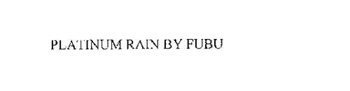 PLATINUM RAIN BY FUBU