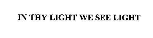 IN THY LIGHT WE SEE LIGHT