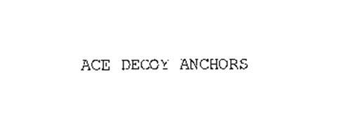 ACE DECOY ANCHORS