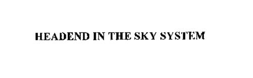 HEADEND IN THE SKY SYSTEM