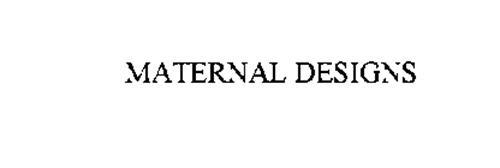 MATERNAL DESIGNS
