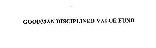 GOODMAN DISCIPLINED VALUE FUND
