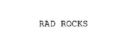 RAD ROCKS