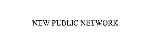 NEW PUBLIC NETWORK