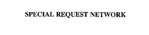 SPECIAL REQUEST NETWORK