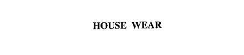 HOUSE WEAR
