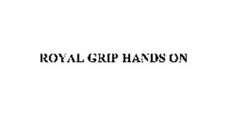 ROYAL GRIP HANDS ON