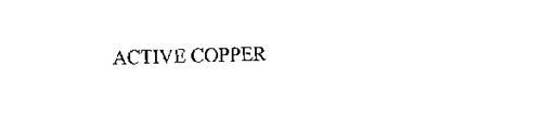 ACTIVE COPPER